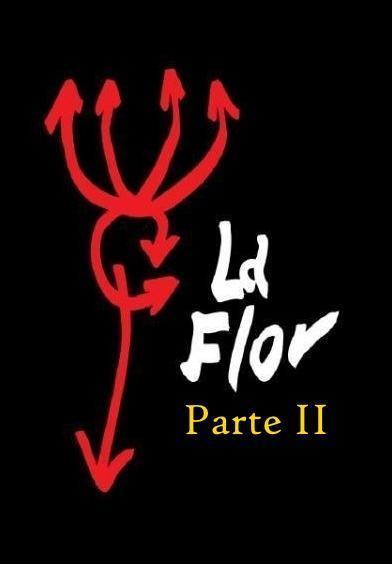 Cartel de La flor: Segunda parte