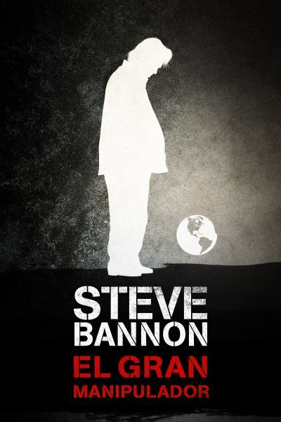 Cartel de Steve Bannon, el gran manipulador