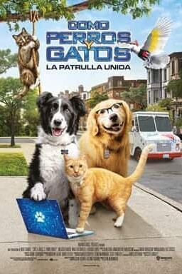 Cartel de Como Perros y Gatos: La Patrulla Unida